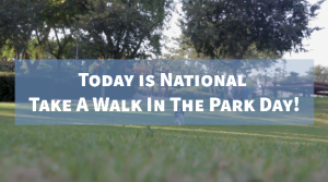 Take a Walk in the Park Day!
